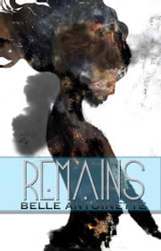 Remains ebook by Belle Antoinette