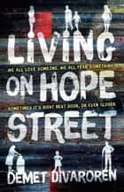 Living on Hope Street ebook by Demet Divaroren