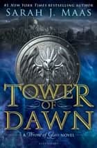 Tower of Dawn 電子書籍 Sarah J. Maas