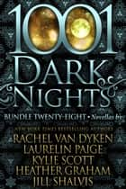 1001 Dark Nights: Bundle Twenty-Eight ebook by