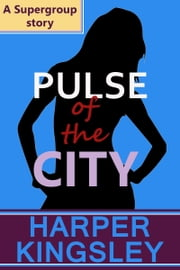 Pulse of the City ebook by Harper Kingsley