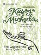 The Questioning Miss Quinton ebook by KASEY MICHAELS