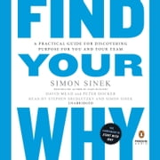 Find Your Why - A Practical Guide for Discovering Purpose for You and Your Team audiobook by Simon Sinek, David Mead, Peter Docker