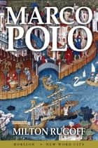 Marco Polo ebook by Milton Rugoff
