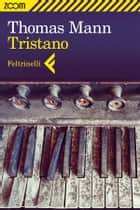 Tristano ebook by Thomas Mann, Enrico Filippini