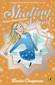 Skating School: Amber Skate Star - Amber Skate Star ebook by Linda Chapman