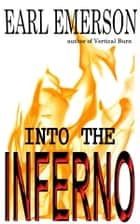 Into the Inferno ebook by Earl Emerson