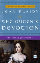 The Queen's Devotion - The Story of Queen Mary II ebook by Jean Plaidy
