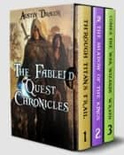 The Fabled Quest Chronicles Box Set - (Books 1-3) ebook by Austin Dragon