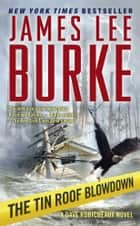 The Tin Roof Blowdown ebook by James Lee Burke