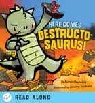 Here Comes Destructosaurus! ebook by