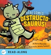 Here Comes Destructosaurus! ebook by Aaron Reynolds,Jeremy Tankard