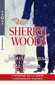Mariages sous les flocons - 2 romans de la série Chesapeake Shores eBook by Sherryl Woods