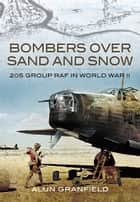 Bombers over Sand and Snow ebook by Alun Granfield