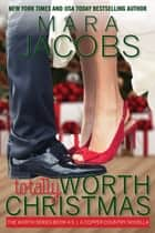 Totally Worth Christmas (Worth Series Book 4.5) - A Copper Country Novella ebook by Mara Jacobs