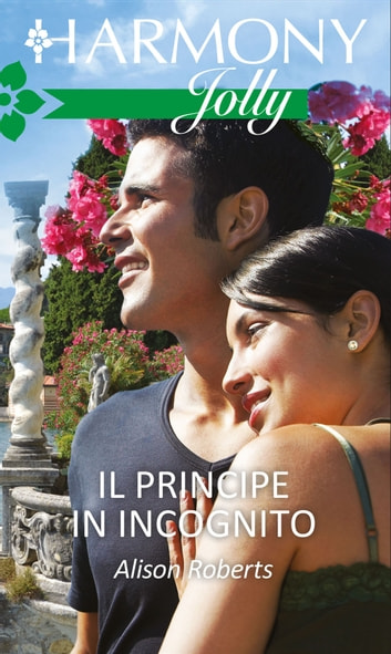 Il principe in incognito ebook by Alison Roberts