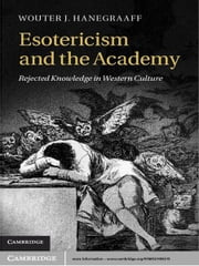 Esotericism and the Academy - Rejected Knowledge in Western Culture ebook by Wouter J. Hanegraaff