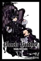 Black Butler, Vol. 6 ebook by Yana Toboso