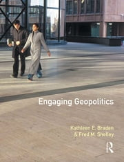 Engaging Geopolitics ebook by Kathleen E Braden,Fred M Shelley
