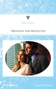 Pregnant And Protected ebook by Lilian Darcy