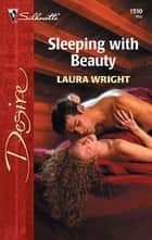 Sleeping with Beauty ebook by Laura Wright