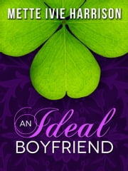 An Ideal Boyfriend ebook by Mette Ivie Harrison