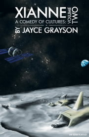Xianne: A Comedy of Cultures: Volume Two ebook by Jayce Grayson