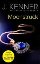 Moonstruck ebook by Julie Kenner