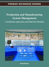 Production and Manufacturing System Management - Coordination Approaches and Multi-Site Planning ebook by