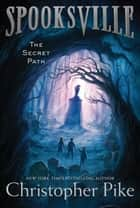 The Secret Path ebook by Christopher Pike