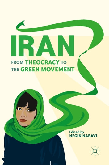 Iran - From Theocracy to the Green Movement ebook by