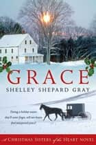 Grace - A Christmas Sisters of the Heart Novel ebook by Shelley Shepard Gray
