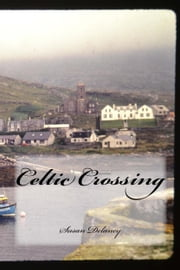 Celtic Crossing ebook by Susan Delaney