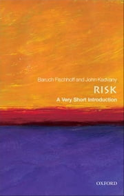 Risk: A Very Short Introduction ebook by Baruch Fischhoff,John Kadvany
