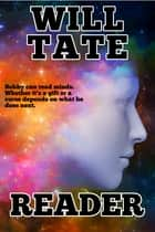 Reader ebook by Will Tate