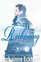 The Reckoning, A Wilde Brothers Christmas ebook by