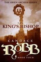 The King's Bishop ebook by Candace Robb