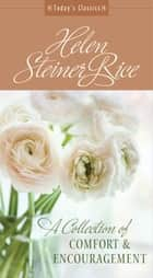 A Collection of Comfort and Encouragement - From America's Best-Loved Poet ebook by Helen Steiner Rice