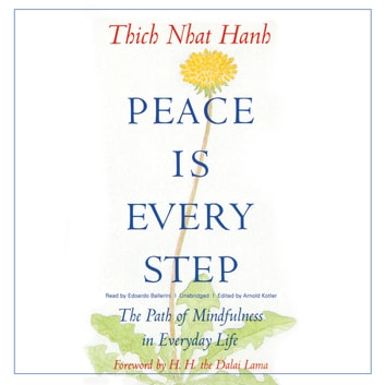 Peace Is Every Step - The Path of Mindfulness in Everyday Life audiobook by Thich Nhat Hanh