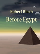 Before Egypt ebook by Robert Bloch