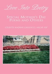 Love Into Poetry ebook by ASCAP, ISP Celeste Nadine Gallucci