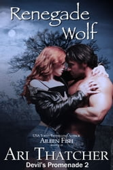 Renegade Wolf ebook by Ari Thatcher