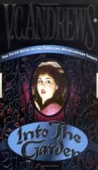 Into the Garden ebook by V.C. Andrews