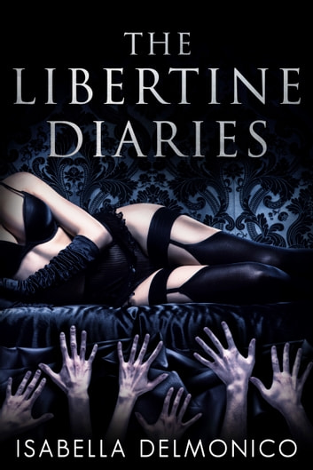 The Libertine Diaries ebook by Isabella Delmonico