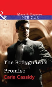 The Bodyguard's Promise (Mills & Boon Intrigue) ebook by Carla Cassidy
