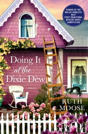 Doing It at the Dixie Dew - A Mystery ebook by Ruth Moose
