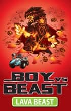 Boy Vs Beast 8: Lava Beast ebook by Mac Park