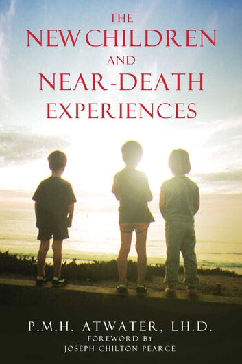 The New Children and Near-Death Experiences ebook by P. M. H. Atwater, L.H.D.
