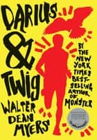 Darius & Twig ebook by Walter Dean Myers