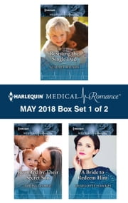Harlequin Medical Romance May 2018 - Box Set 1 of 2 - Resisting the Single Dad\Reunited by Their Secret Son\A Bride to Redeem Him ebook by Scarlet Wilson, Louisa George, Charlotte Hawkes